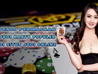 3 jenis permainan judi kartu populer di situs judi online